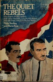 Cover of: The quiet rebels; four Puerto Rican leaders