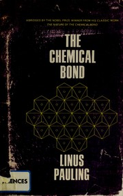 Cover of: Nature of the chemical bond: a brief introduction to modern structural chemistry