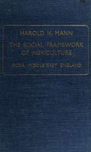 Cover of: The social framework of agriculture: India, Middle East, England