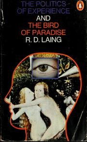 Cover of: The politics of experience, and The bird of paradise
