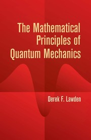 Cover of: The mathematical principles of quantum mechanics