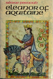 Cover of: Eleanor of Aquitaine: translated [from the French] by Peter Wiles.