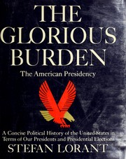 Cover of: The glorious burden: the American Presidency