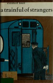 Cover of: A trainful of strangers