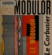 Cover of: The modulor: a harmonious measure to the human scale universally applicable to architecture and mechanics