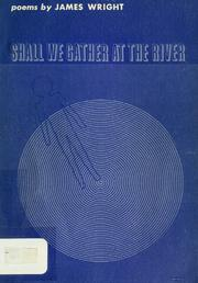Cover of: Shall we gather at the river