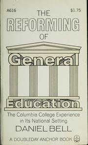 Cover of: The reforming of general education