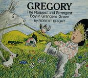 Cover of: Gregory; the noisiest and strongest boy in Grangers Grove