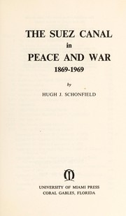 Cover of: The Suez Canal in peace and war, 1869-1969