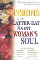 Cover of: Sunshine for the Latter-day Saint woman's soul