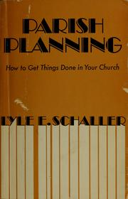 Cover of: Parish planning: how to get things done in your Church
