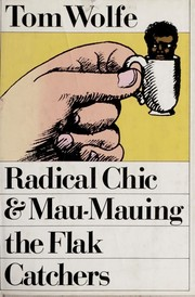 Cover of: Radical Chic and Mau-Mauing the Flak Catchers