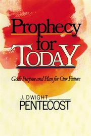 Cover of: Prophecy for today: God's purpose and plan for our future