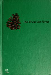 Cover of: Our friend the forest: a conservation story.