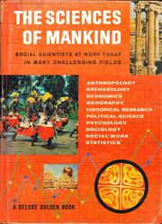 Cover of: The sciences of mankind: social scientists at work today in  many challenging fields.