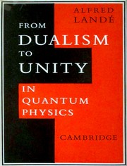 Cover of: From dualism to unity in quantum physics