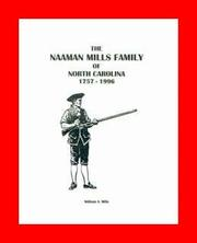 Cover of: The Naaman Mills family of North Carolina, 1757-1996