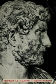 Cover of: Memoirs of Hadrian, and reflections on the composition of memoirs of Hadrian