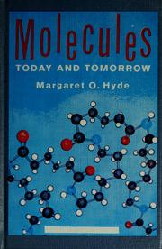 Cover of: Molecules Today and Tomorrow