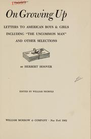 Cover of: On growing up: letters to American boys & girls including The uncommon man, and other selections.