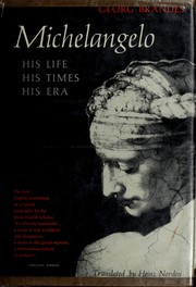 Cover of: Michelangelo: his life, his times, his era.