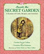 Cover of: Inside the Secret Garden: A Treasury of Crafts, Recipes, and Activities