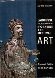 Cover of: Larousse encyclopedia of Byzantine and medieval art