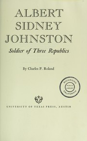 Cover of: Albert Sidney Johnston, soldier of three republics