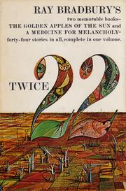 Cover of: Twice twenty-two: The golden apples of the sun ; A medicine for melancholy