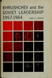 Cover of: Khrushchev and the Soviet leadership, 1957-1964