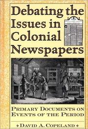 Cover of: Debating the issues in colonial newspapers: primary documents on events of the period