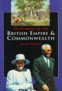 Cover of: Dictionary of the British Empire and Commonwealth