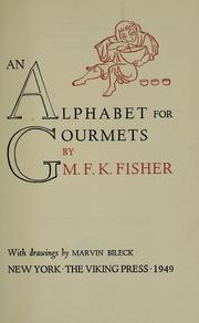 Cover of: An alphabet for gourmets: with drawings by Marvin Bileck.