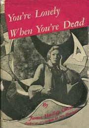 Cover of: You're Lonely When You're Dead