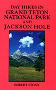 Cover of: Day hikes in Grand Teton National Park and Jackson Hole