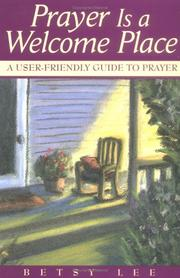 Cover of: Prayer is a welcome place