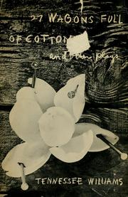 Cover of: Twenty-seven wagons full of cotton, and other one-act plays