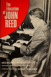 Cover of: The education of John Reed: selected writings