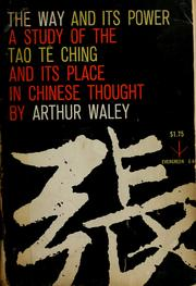 Cover of: The way and its power: a study of the Tao tê ching and its place in Chinese thought