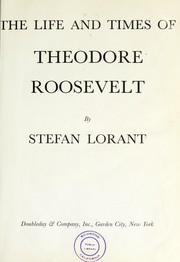 Cover of: The life and times of Theodore Roosevelt