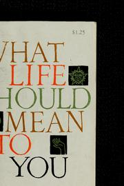 Cover of: What life should mean to you
