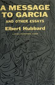 Cover of: A message to Garcia, and other essays