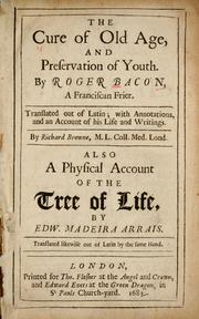 Cover of: The cure of old age, and preservation of youth