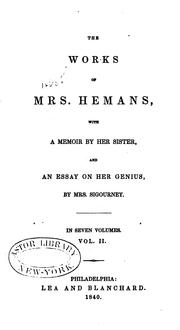 Cover of: The works of Mrs. Hemans, with a memoir by her sister, and an essay on her genius by Mrs. Sigourney ..