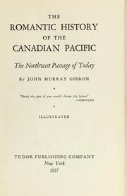 Cover of: The romantic history of the Canadian Pacific
