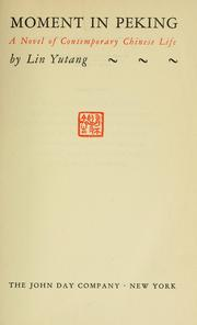 Cover of: Moment in Peking: a novel of contemporary Chinese life.