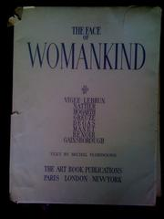 Cover of: The face of womankind as seen by Vigée-Lebrun, Nattier, Hogarth, Greuze, Degas, Manet, Renoir, Gainsborough