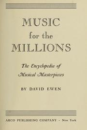 Cover of: Music for the millions: the encyclopedia of musical masterpieces