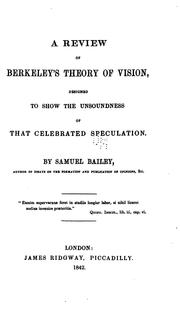 Cover of: A review of Berkeley's Theory of vision: designed to show the unsoundness of that celebrated speculation.
