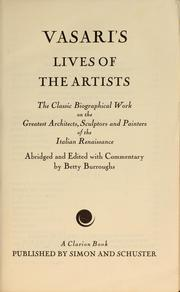 Cover of: Vasari's lives of the artists: biographies of the most eminent architects, painters, and sculptors of Italy.
